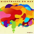 Nightmares On Wax - Thought So…